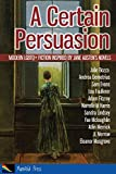 img - for A Certain Persuasion: Modern LGBTQ+ fiction inspired by Jane Austen's novels book / textbook / text book