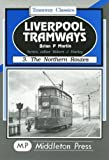 Liverpool Tramways: Northern Routes v. 3 (190170646X) by Martin, Brian P.