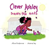 Clever Ashley Saves the Ants