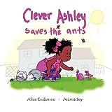 Clever Ashley Saves the Antspar Alice Endamne