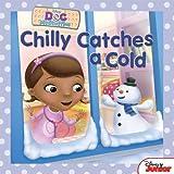 Doc McStuffins: Chilly Catches a Cold (Disney Doc Mcstuffins)