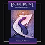 EMPOWERMENT: Creating Lives, Families, and Organizations That Rock | Michael R. Shenker
