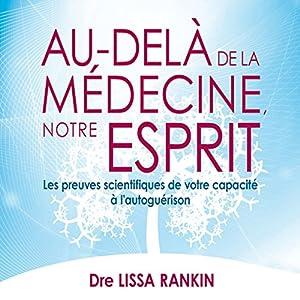 Au-delà de la médecine, notre esprit Audiobook