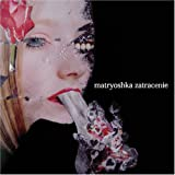 Matryoshka - 2007 - Zatracenie [Novel Sounds]