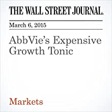 AbbVie's Expensive Growth Tonic (       UNABRIDGED) by Charley Grant Narrated by Ken Borgers