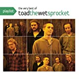 Playlist: The Very Best of Toad the Wet Sprocketby Toad the Wet Sprocket