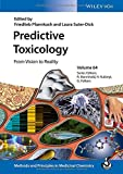 Predictive Toxicology: From Vision to Reality, Volume 64 (Methods and Principles in Medicinal Chemistry)