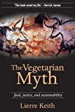 Image of The Vegetarian Myth: Food, Justice, and Sustainability