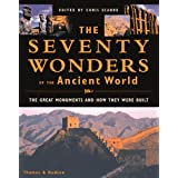 Seventy Wonders Of The Ancient Worldby Chris Scarre