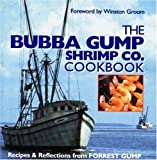 : The Bubba Gump Shrimp Co. Cookbook: Recipes and Reflections from FORREST GUMP