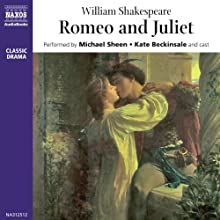 Romeo and Juliet (       UNABRIDGED) by William Shakespeare Narrated by Michael Sheen, Kate Beckinsale, full cast