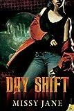 Day Shift by Missy Jane