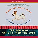 The Dog Who Came in from the Cold: A Corduroy Mansions Novel (       UNABRIDGED) by Alexander McCall Smith Narrated by Simon Prebble