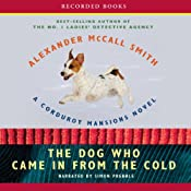 The Dog Who Came in from the Cold: A Corduroy Mansions Novel | [Alexander McCall Smith]