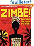 Zimbe!: Come, Sing the Songs of Afric...