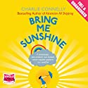 Bring Me Sunshine Audiobook by Charlie Connelly Narrated by Colin Mace