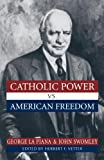 img - for Catholic Power Vs. American Freedom book / textbook / text book