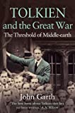 John Garth Tolkien and the Great War: The Threshold of Middle-earth