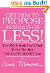 Get Him To Propose, In 30 Days Or Les...