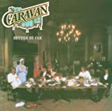 Better By Far By Caravan (2005-03-28)
