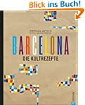 Barcelona Kochbuch: Die Kultrezepte....