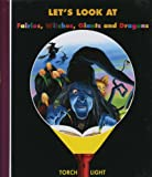 img - for Let's Look at Fairies, Witches, Giants and Dragons (My First Discoveries Torchlight) book / textbook / text book