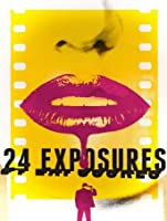 24 Exposures (Watch Now While It's in Theaters) [HD]