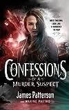 James Patterson Confessions of a Murder Suspect: (Confessions 1)