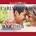 Perfect Together: Serendipity's Finest, Book 3 (       UNABRIDGED) by Carly Phillips Narrated by David Barker