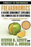 (Freakonomics: A Rogue Economist Explores the Hidden Side of Everything) By Steven D. Levitt (Author) Paperback on (Aug , 2009) Steven D. Levitt
