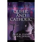 Queer and Catholic ~ Trebor Healey
