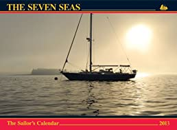 The Seven Seas Calendar 2013: The Sailor's Calendar