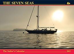 The Seven Seas Calendar 2013: The Sailor's Calendar