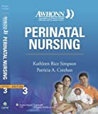 img - for AWHONN's Perinatal Nursing: Co-Published with AWHONN (Simpson, Awhonn's Perinatal Nursing) by Simpson PhD RNC, Kathleen Rice Published by Lippincott Williams & Wilkins 3rd (third) edition (2007) Paperback book / textbook / text book