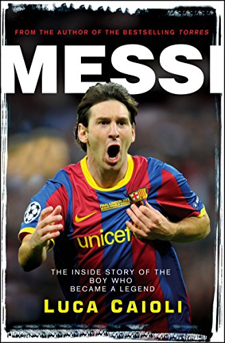 Messi: The Inside Story of the Boy Who Became a Legend price comparison at Flipkart, Amazon, Crossword, Uread, Bookadda, Landmark, Homeshop18