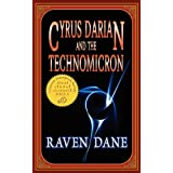 Cyrus Darian and the Technomicronby Raven Dane