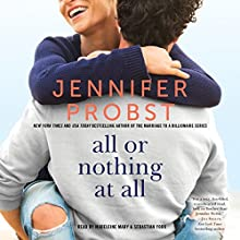 All or Nothing at All: The Billionaire Builders, Book 3 Audiobook by Jennifer Probst Narrated by Madeleine Maby, Sebastian York