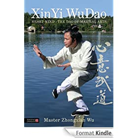 XinYi WuDao: Heart-Mind - The Dao of Martial Arts
