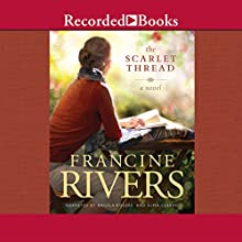 The Scarlet Thread Audiobook by Francine Rivers Narrated by Angela Rogers, Alma Cuervo
