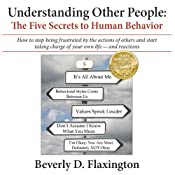 Understanding Other People: The Five Secrets to Human Behavior | [Beverly D. Flaxington]