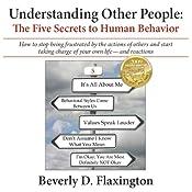 Understanding Other People: The Five Secrets to Human Behavior | [Beverly D. Flaxington]