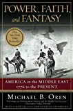 img - for Power, Faith, and Fantasy: America in the Middle East: 1776 to the Present book / textbook / text book