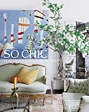 img - for Elle Decor So Chic: Glamorous Lives, Stylish Spaces book / textbook / text book