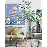 Elle Decor So Chic: Glamorous Lives, Stylish Spaces ~ Margaret Russell
