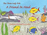 The Three Lady Fish: A Friend in Need