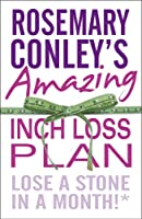 Rosemary Conley's Amazing Inch Loss Plan: Lose a Stone in a Month