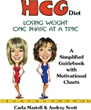 img - for HCG DIET: Losing Weight One Phase at a Time (HCG Diet Guidebook and Cookbooks) book / textbook / text book