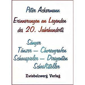 Erinnerungen an Legenden des 20. Jahrhunderts: Sänger - Tänzer - Choreografen - Schauspi