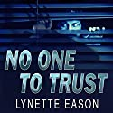 No One to Trust: Hidden Identity, Book 1 (       UNABRIDGED) by Lynette Eason Narrated by Meredith Mitchell