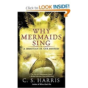 Why Mermaids Sing: A Sebastian St. Cyr Mystery, Book 3